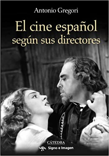 El cine espanol segun sus directores / The Spanish Cinema according to Its Directors (Signo E Imagen / Sign and Image)
