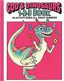 God's Dinosaurs 1-2-3 Book, Earl Snellenberger and Bonita Snellenberger, 0890511705
