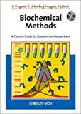 Biochemical Methods : A Concise Guide for Students and Researchers, Pingoud, Alfred and Urbanke, Claus, 3527302999