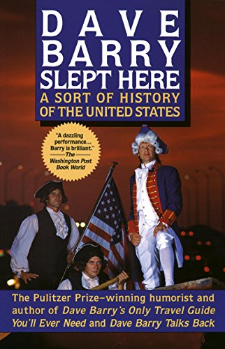 Dave Barry Slept Here: A Sort of History of the United ()