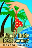 """Whose Bride Is She Anyway?"" av Dakota Cassidy"