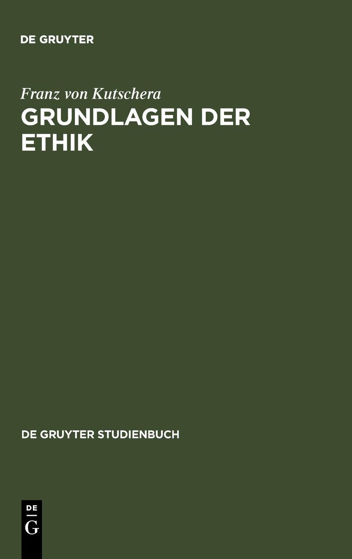Grundlagen der Ethik: 2, Uberarbeitete Auflage (De Gruyter Studienbuch)