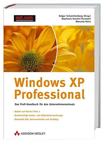 Windows XP Professional. Das Profi-Handbuch für den Unternehmenseinsatz, m. CD-ROM