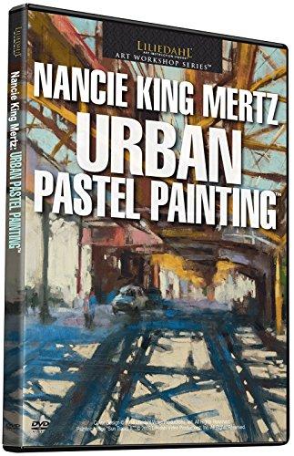 Nancie King Mertz: Urban Pastel Painting [dvd]