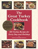The Great Turkey Cookbook: 385 Turkey Recipes for Every Day and Holidays