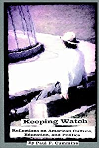 Keeping Watch: Reflections on American Culture, Education & Politics by 1st Book Library