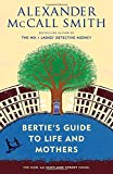 Bertie's Guide to Life and Mothers (44 Scotland Street Series)