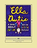 Ella Autie: A Book About Autism Written by an Autistic Person