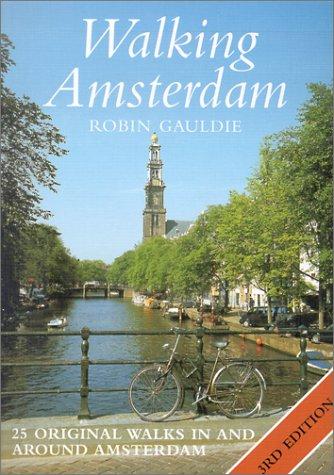 Read Online Walking Amsterdam, Third Edition: 25 Original Walks in and Around Amsterdam PDF