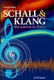 Schall and Klang : Wie und Was Wir Hören, Eska, Georg, 3764357282