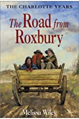 The Road from Roxbury (Little House: the Charlotte Years) Hardcover