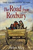 The Road from Roxbury, Melissa Wiley, 0060270195