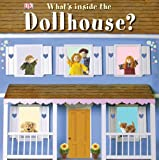 What's Inside the Dollhouse?, Dorling Kindersley Publishing Staff, 0756655234