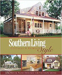 Southern Living Style Cottages Retreats Southern Living House
