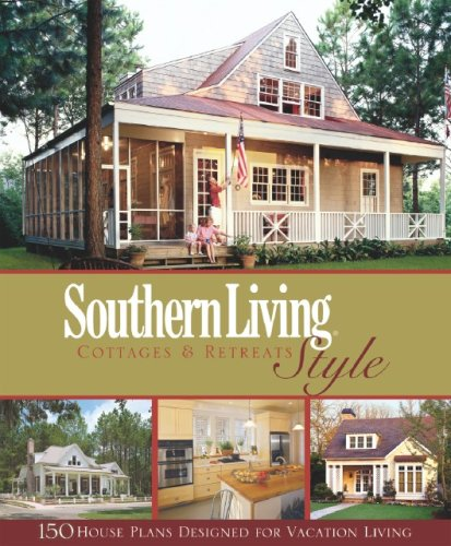 Southern Living Style Cottages & Retreats (Southern Living House Plan Collection)