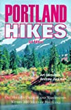 Portland Hikes, Art Bernstein and Andrew Jackman, 1879415321