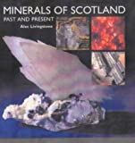 Minerals of Scotland, Alex Livingstone and Alec Livingstone, 1901663469