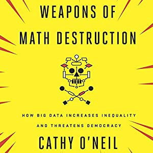 Weapons of Math Destruction Hörbuch
