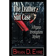 The Leather Suit Case (The Pegasus Investigations Mysteries Book 3)