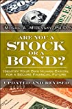 Are You A Stock Or A Bond - by Moshe Milevsky
