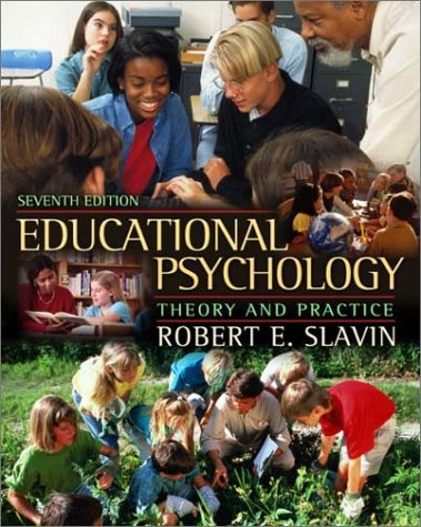 Educational Psychology: Theory and Practice, Seventh Edition