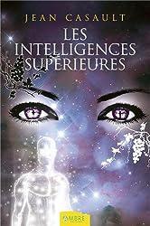 Les intelligences supérieures : Esprits, entités, extraterrestres