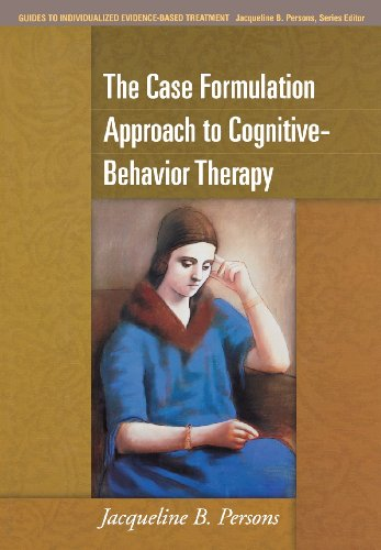 The Case Formulation Approach to Cognitive-Behavior Therapy (Guides to Individualized Evidence-Based Treatment)