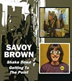 Savoy Brown -  Shake Down / Getting To The Point