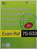 Exam Ref 70-533: Implementing Microsoft Azure Infrastructure Solutions by Washam Michael (2016-06-07)