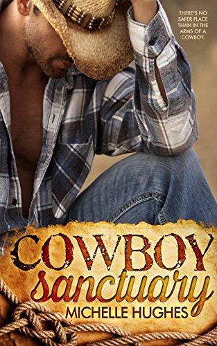 Cowboy Sanctuary (The Dixon Ranch Book 1) (Cheeks Boots)