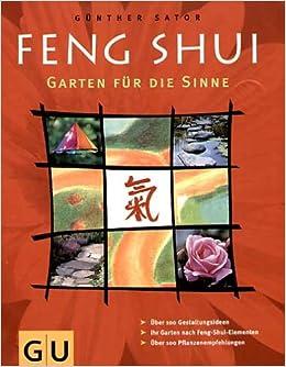 Feng Shui - Garten Für Die Sinne: Amazon.de: Günther Sator: Bücher Feng Shui Im Garten Tipps Harmonie Wohlbefinden