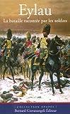 Eylau : La bataille racontée par les soldats