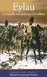 Eylau : La bataille racontée par les soldats par Robin