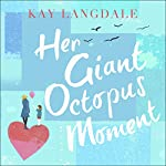 Her Giant Octopus Moment | Kay Langdale