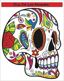 Amazon.com: Dia De Los Muertos: Adult Coloring Book Day Of The Dead ...