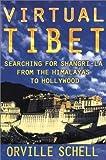 Virtual Tibet, Orville Schell, 0805043829