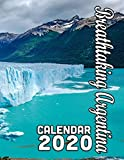 Breathtaking Argentina Calendar 2020: Scenery from Argentina s Beautiful and Diverse Wildlands and Cities