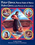 Front cover for the book Peter Claver, Patron Saint of Slaves/Pedro Claver, Santo Patrono de los Esclavos by Julia Durango