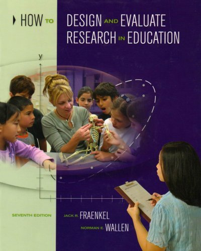 How to Design and Evaluate Research in Education 7th edition by Fraenkel, Jack R. (2008) Paperback