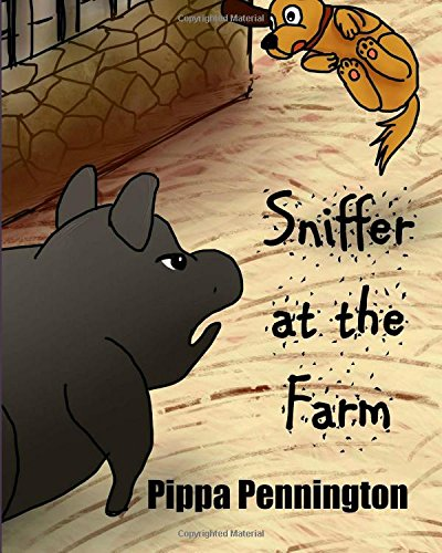 Download Sniffer at the Farm: For listening and early readers 3-6 years (Sniffer Children's Books) (Volume 3) ebook