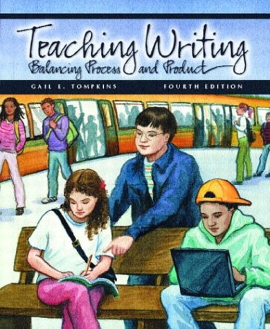 Teaching Writing  Balancing Process And Product  4Th Edition