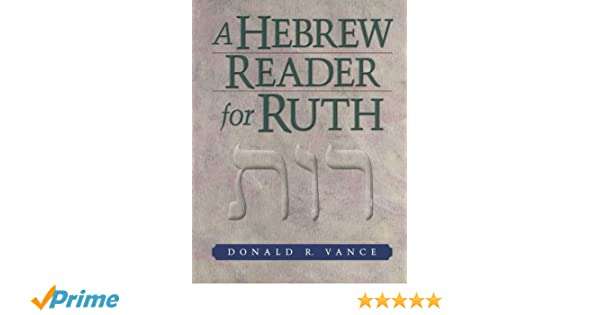 A Hebrew Reader for Ruth: Donald R. Vance: 9780801047930: Amazon ...