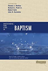 Understanding Four Views on Baptism (Counterpoints: Church Life)