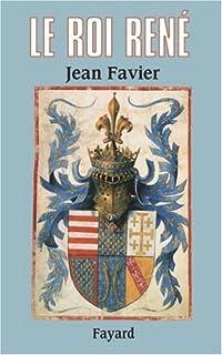 Le roi René, Favier, Jean