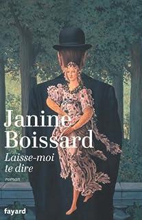 Laisse-moi te dire : roman, Boissard, Janine