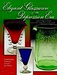 Elegant Glassware of the Depression Era: Identification and Value Guide Elegant Glassware of the Depression Era: Identification & Value Guide