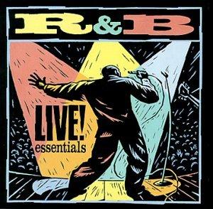 R&B: Live Essentials by Hip-O Records