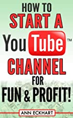 "UPDATED FOR 2019: In ""How To Start A YouTube Channel For Fun & Profit"", author Ann Eckhart, herself a seasoned YouTube creator, walks you through the steps to start your own successful YouTube channel. Eckhart covers everything from apply..."