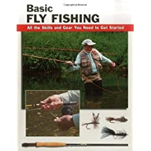 Basic Fly Fishing: All the Skills and Gear You Need to Get Started (How To Basics) by Jon Rounds (2006-09-30)