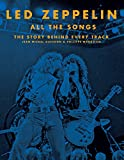 img - for Led Zeppelin All the Songs: The Story Behind Every Track book / textbook / text book